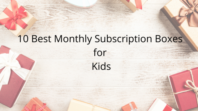Best Monthly Subscription Boxes for Kids